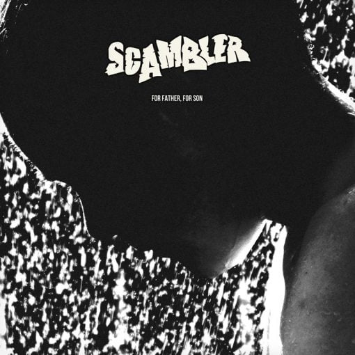 Scambler - For Father, For Son